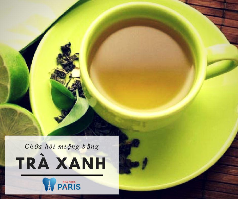 cách chữa hôi miệng tại nhà với trà xanh
